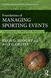 Foundations of Managing Sporting Events: Organising the 1966 FIFA World Cup (Routledge International Studies in Business History)