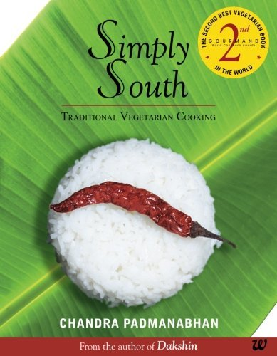 Simply South: Traditional Vegetarian Cooking by Chandra Padmanabhan (2008-08-18) (Westland Shopping Mall)