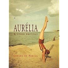 Aurelia & Other Writings