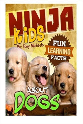 Fun Learning Facts About Dogs: Illustrated Fun Learning For ...