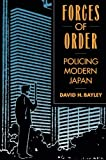 Forces of Order: Policing Modern Japan