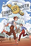 Compass South: A Graphic Novel (Four Points, Book 1)