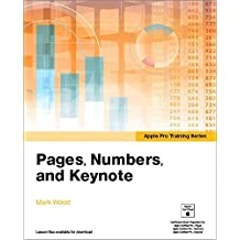Apple Pro Training Series: Pages, Numbers, and Keynote by Mark Wood (2015-01-31)