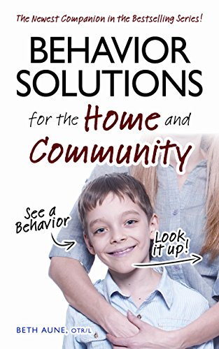 Behavior Solutions for the Home and Community: The Newest Companion in the Bestselling Series! by Aune, Beth (2014) Paperback