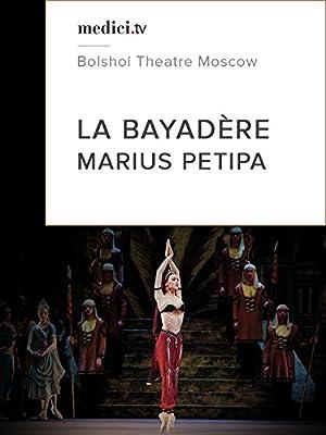 La Bayadère - Marius Petipa, Yuri Grigorovich, Bolshoi Theatre, Moscow