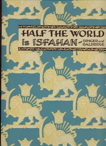 Half the world is Isfahan,