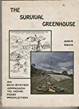 img - for Survival Greenhouse: Ecosystem Approach to Home Production book / textbook / text book