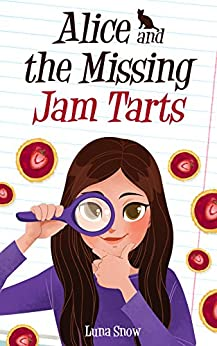 Download for free Alice and the Mysterious Case of the Missing Jam Tarts: