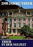 2000 Jahre Trier, 3 Bde., Bd.3, Trier in der Neuzeit