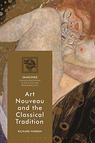 Art Nouveau and the Classical Tradition (Imagines – Classical Receptions in the Visual and Performing Arts)