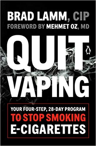 Quit Vaping: Your Four-Step, 28-Day Program to Stop Smoking E-Cigarettes Brad Lamm