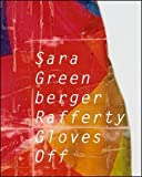 img - for Sara Greenberger Rafferty: Gloves Off (Samuel Dorsky Museum of Art) book / textbook / text book