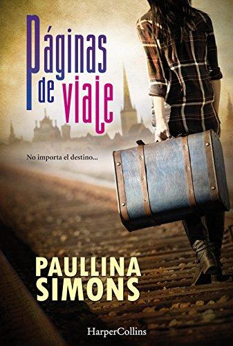 Amazon.com: Páginas de viaje (Novela) (Spanish Edition) eBook: Paullina Simons: Kindle Store
