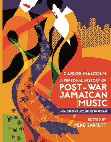 A Personal History of Post-war Jamaican Music: New Orleans Jazz, Blues to Reggae