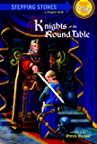 Knights of the Round Table (A Stepping Stone Book(TM))