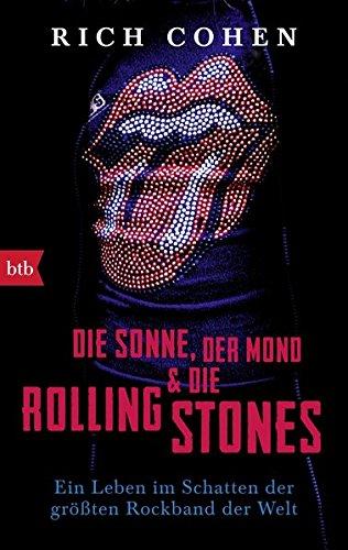 DIE SONNE, DER MOND & DIE ROLLING STONES: Ein Leben im Schatten der größten Rockband der Welt
