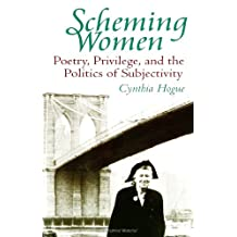 Scheming Women: Poetry, Privilege, and the Politics of Subjectivity
