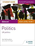 Edexcel AS/A-level Politics Student Guide 1: UK Politics