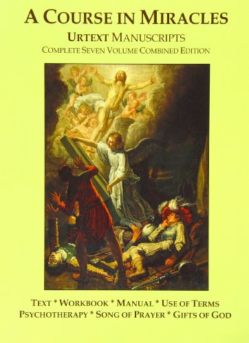 A Course In Miracles Urtext Manuscripts Complete Seven Volume Combined Edition (A Course In Miracles Dr Helen Schucman)