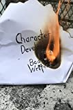 Character Development For Badass Writers (The Badass Writers Series Book 1)