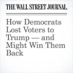 How Democrats Lost Voters to Trump — and Might Win Them Back | Gerald F. Seib