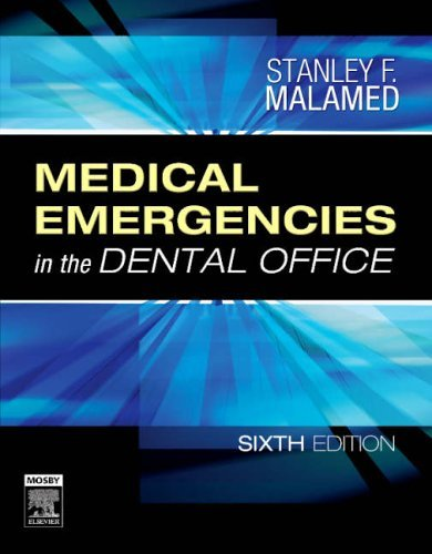 Medical Emergencies in the Dental Office, 6e by Malamed DDS, Stanley F. [Mosby, 2007] (Paperback) 6th Edition [Paperback] (Medical Emergencies In The Dental Office Malamed)