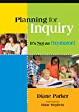 Planning for Inquiry: It's Not an Oxymoron!