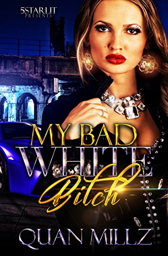 My Bad White B!tch: Complete Standalone