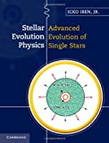 Stellar Evolution Physics, Iben, Icko, 1107016576