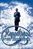 Repentance from Dead Works, Stanley B. Mathurin, 1493129570