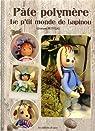 Pâte polymère : Le p'tit monde de Lapinou par Petitgas