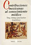 img - for Contribuciones mexicanas al conocimiento m dico (Biblioteca de La Salud) (Spanish Edition) book / textbook / text book