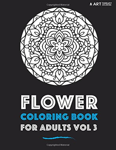 Flower Coloring Book For Adults Vol 3 (Volume 3)