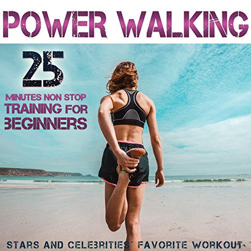 Power Walking. Stars and Celebrities´ Favorite Workout.25 Minutes Non Stop Training for - Celebrity Favorites