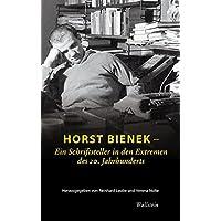 Horst Bienek - Ein Schriftsteller in den Extremen des 20. Jahrhunderts (Aus der Forschungsbibliothek)