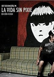La vida sin Pixie (edición Redux) (Spanish Edition)