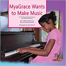 MyaGrace Wants To Make Music: A True Story Promoting Inclusion and Self-Determination (Growing With Grace) - Popular Autism Related Book