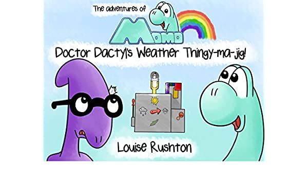 Doctor Dactyls Weather Thingy-ma-jig: The adventures of Momo ...