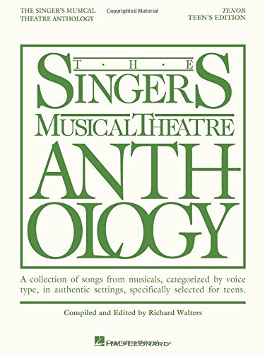 The Singer's Musical Theatre Anthology - Teen's Edition: Tenor Book Only (Vocal Collection) (Singers Musical Theater Anthology: Teen's Edition) (Vocal Singers Collection)