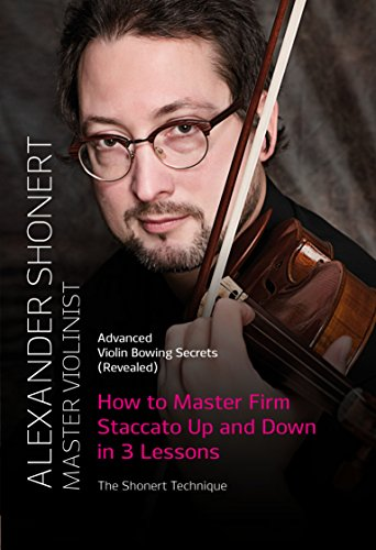 (How to Master Firm Staccato Up and Down in 3 Lessons: The Shonert Technique based on the use of Chi)