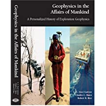 Geophysics in the Affairs of Mankind: A Personalized History of Exploration Geophysics