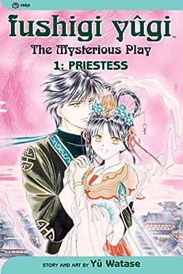 Fushigi Yugi: The Mysterious Play, Vol. 1: Priestess: Yuu Watase ...