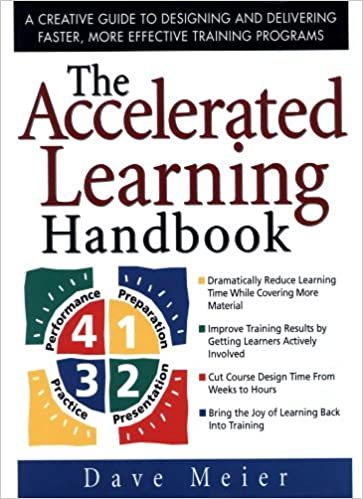 Amazon the accelerated learning handbook a creative guide to amazon the accelerated learning handbook a creative guide to designing and delivering faster more effective training programs ebook dave meier fandeluxe Images