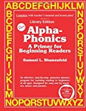Alpha-phonics a Primer for Beginning Readers: Library Edition