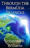 The Lost Island (Through the Bermuda Triangle Book 1)