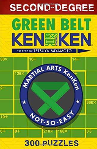 Second-Degree Green Belt KenKen® (Martial Arts Puzzles Series) ()