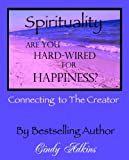 Spirituality: Are You Hard-Wired for Happiness?