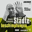 Städtebeschimpfungen Hörbuch von Thomas Bernhard Gesprochen von: Peter Simonischek, Michael König