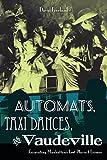 Automats, Taxi Dances, and Vaudeville: Excavating Manhattan's Lost Places of Leisure