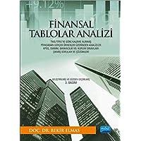 Finansal Tablolar Analizi: TMS/TFRS'ye Göre Kaleme Alınmış Piyasadan Gerçek Örnekler Üzerinden Analizler